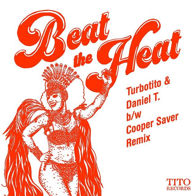 """Turbotito & Daniel.T.: """"Beat The Heat"""""""