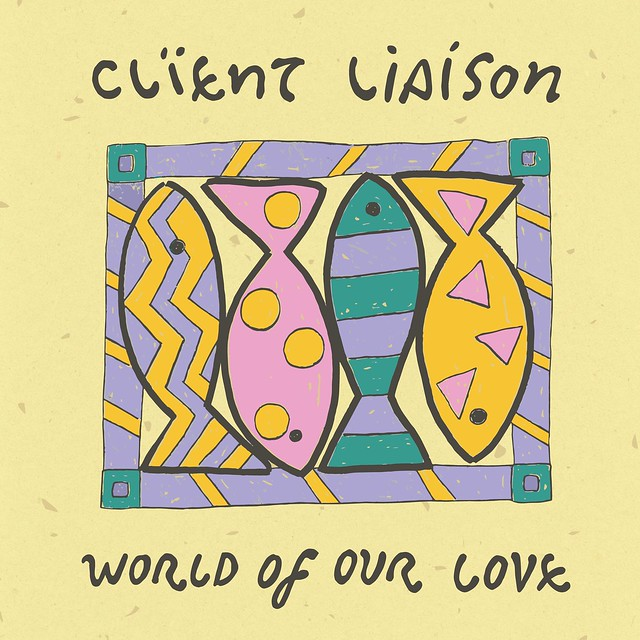 "Client Liaison: ""World Of Our Love"""