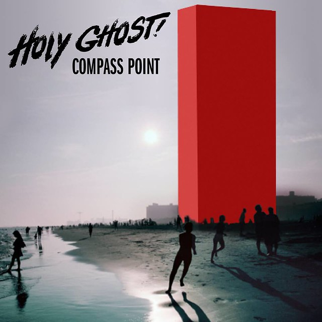 """Holy Ghost!: """"Compass Point"""""""