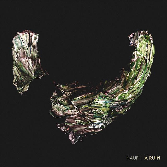 """Kauf: """"A Ruin"""""""