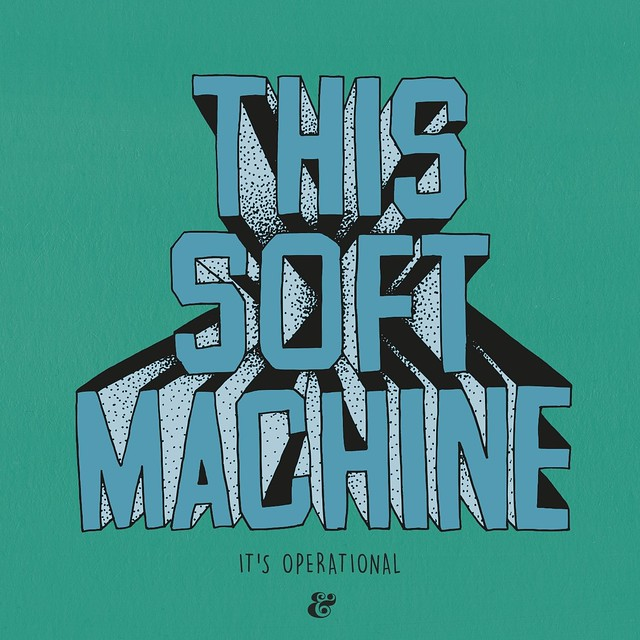 """This Soft Machine: """"It's Operational"""""""