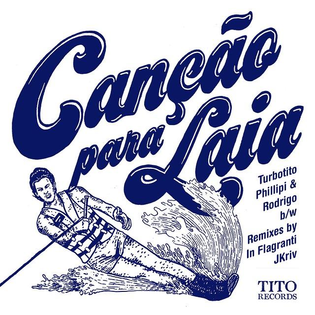 """Turbotito, Phillipi & Rodrigo: """"Canção Para Laia (JKriv Remix)"""""""