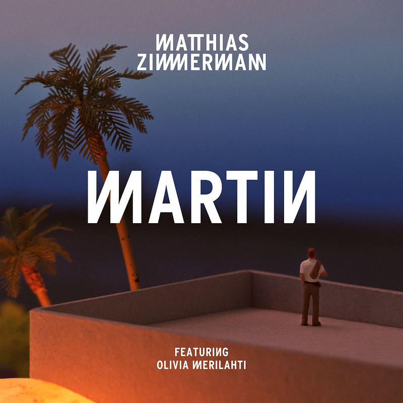 """Matthias Zimmermann: """"Martin"""" (feat. Olivia Merilahti)"""
