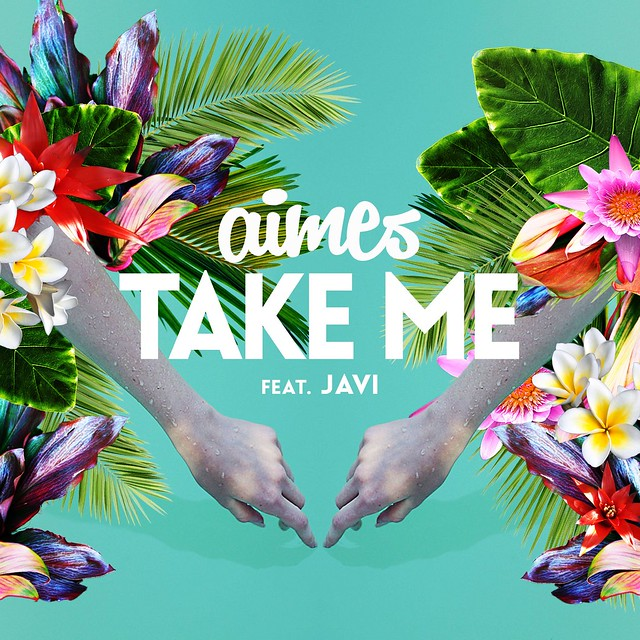 "AIMES: ""Take Me"" (feat. Javi)"