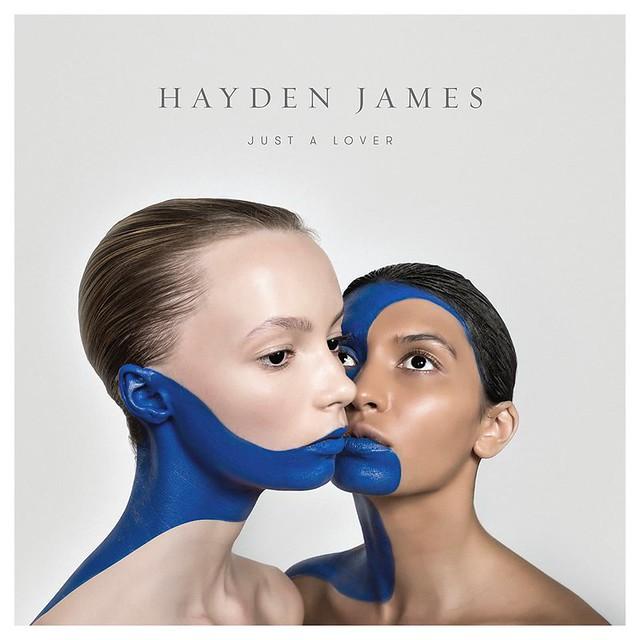 "Hayden James: ""Just A Lover"""