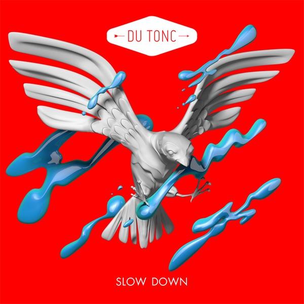 """Du Tonc: """"Slow Down"""""""