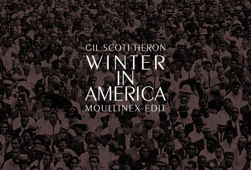 "Gil Scott-Heron: ""Winter In America (Moullinex Edit)"""