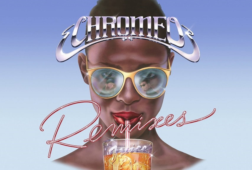 "Chromeo: ""Juice (Yuksek Remix)"""