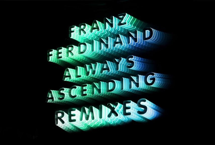 "Franz Ferdinand: ""Always Ascending (Prins Thomas Remix)"""