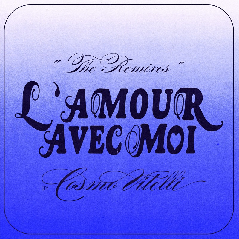 "Bernardino Femminielli: ""L'Amour Avec Moi (Cosmo Vitelli Remix)"""