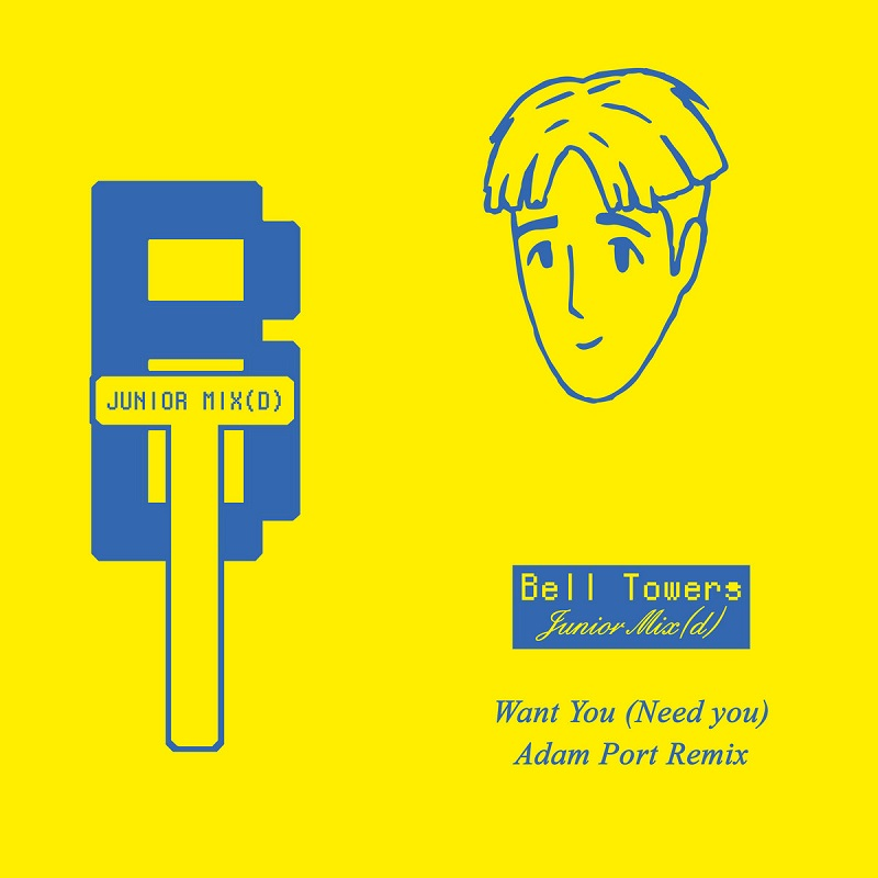 "Bell Towers: ""Want You (Need You) (Adam Port Remix)"""