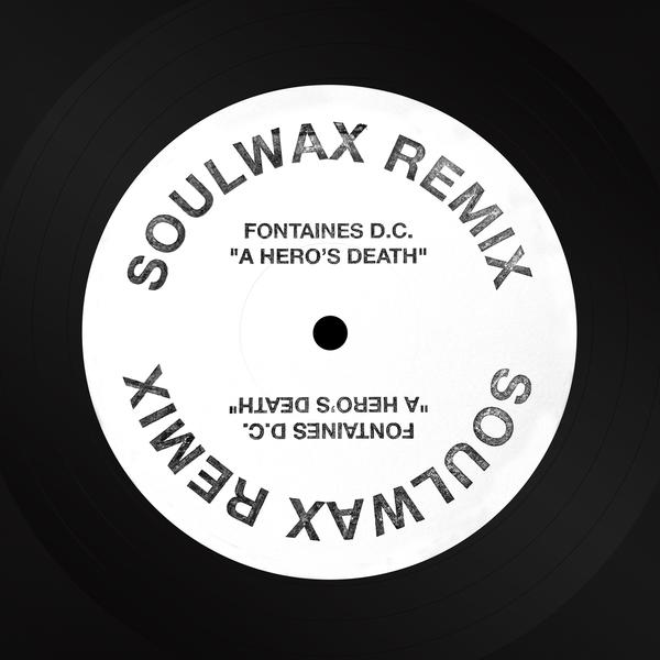 "Fontaines D.C.: ""A Hero's Death"" (Soulwax Remix)"