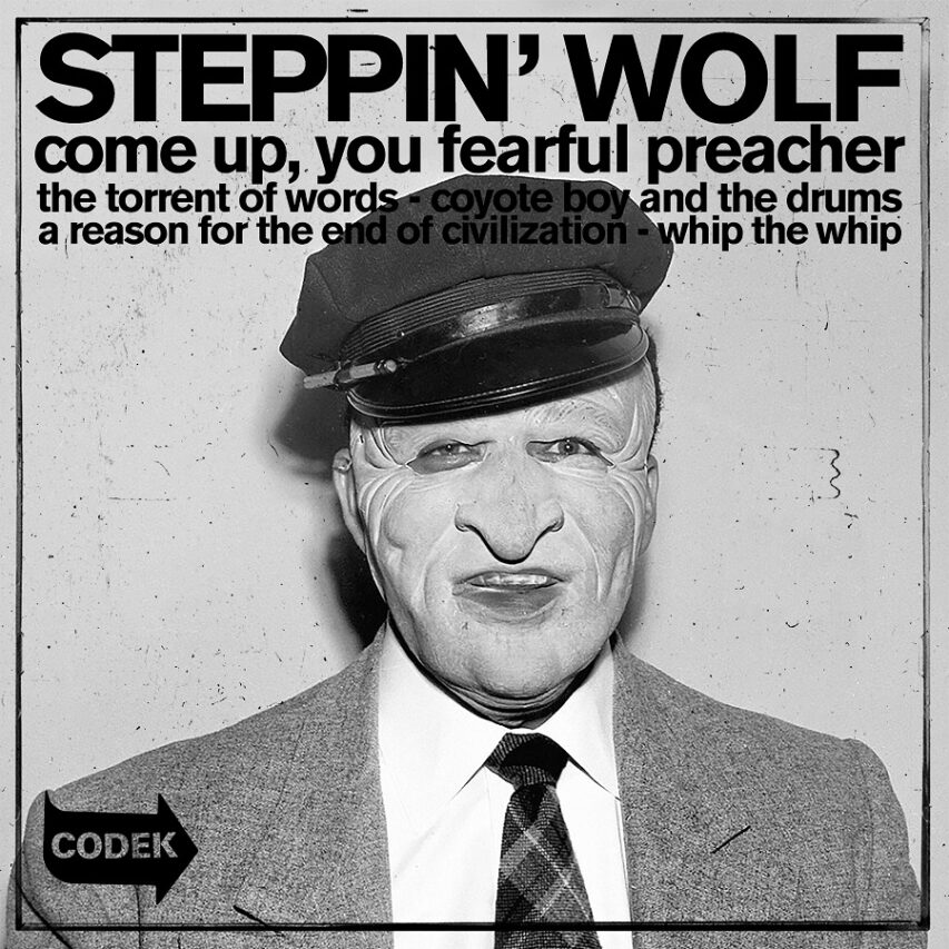 "Premiere | Steppin' Wolf: ""A Reason For The End Of Civilization"""