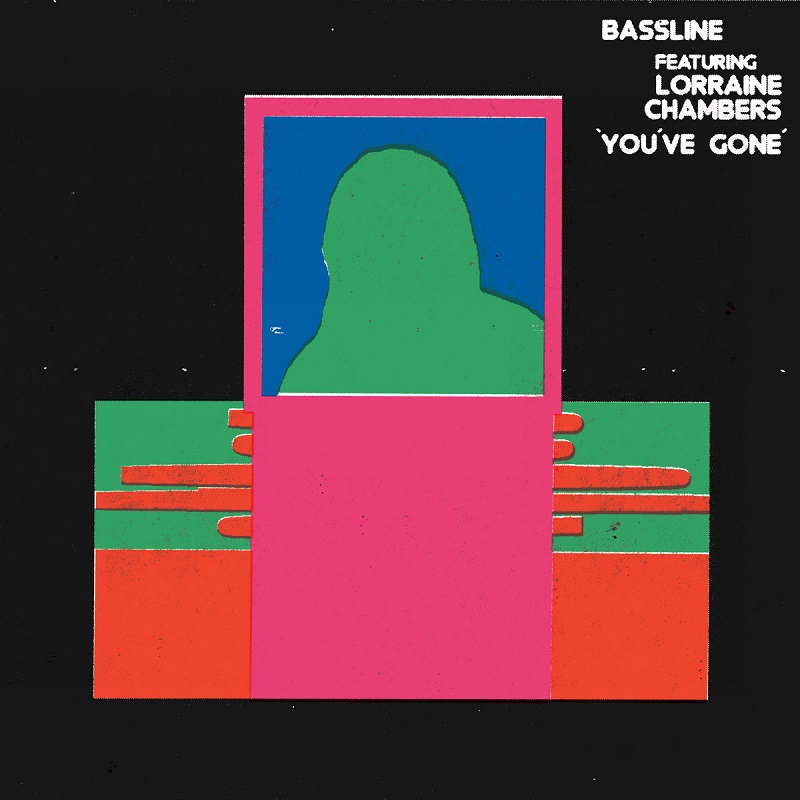 "Reissue | Bassline feat. Lorraine Chambers: ""You've Gone"""