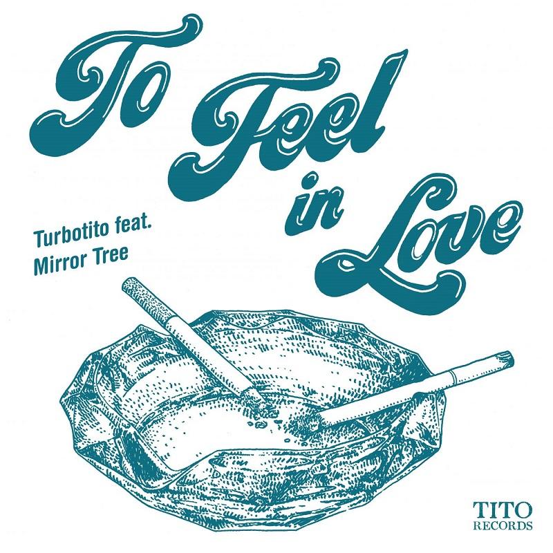 "Turbotito & Mirror Tree: ""To Feel In Love"""