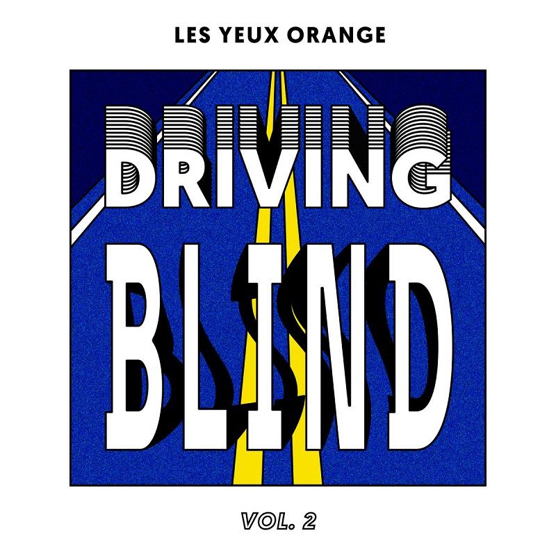 "LYO presents: ""Driving Blind"" Vol.2"