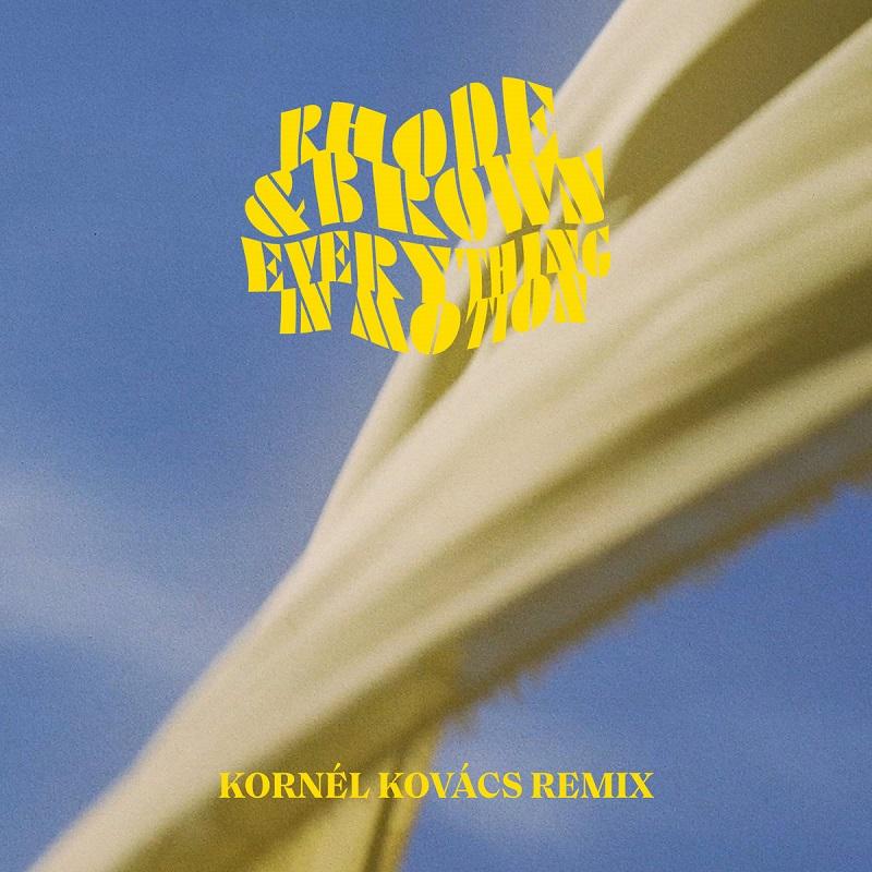 "Rhode & Brown: ""Everything In Motion"" (feat. Indra Dunis) [Kornél Kovács Remix]"